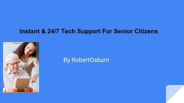 Instant & 24_7 Tech Support For Senior Citizens