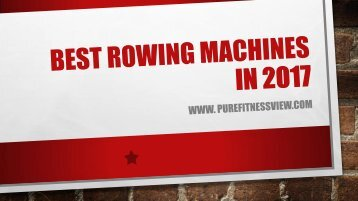Best Rowing Machines In 2017
