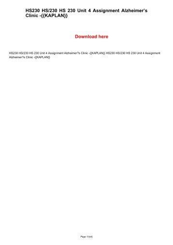 HS230 HS/230 HS 230 Unit 4 Assignment AlzheimerÆs Clinic -{{KAPLAN}}