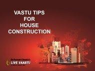 VASTU TIPS FOR HOUSE CONSTRUCTION