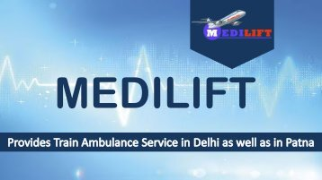 Medilift Train Ambulance Service in Delhi