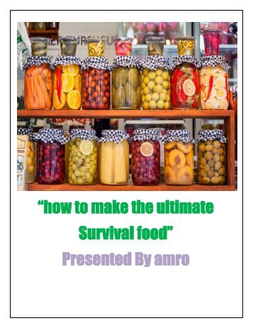 how to make the ultimate Survival food