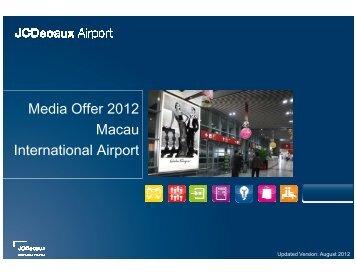 Macau International Airport Media Kit 2012 - 22 Aug 2012 - JCDecaux