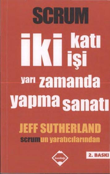 Jeff Sutherland - Scrum - İki katı İşi Yarı Zamanda Yapma Sanatı