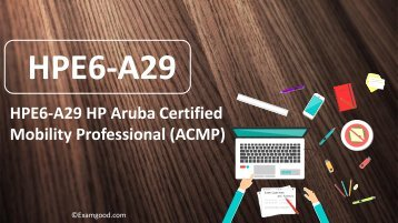 ExamGood HP Aruba Certified Mobility Professional (ACMP) HPE6-A29 Real Exam Questions