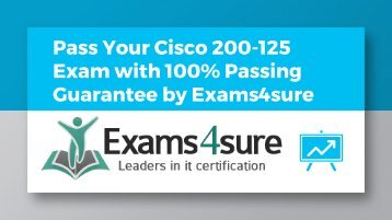 200-125 Dumps With 100% Passing Guarantee