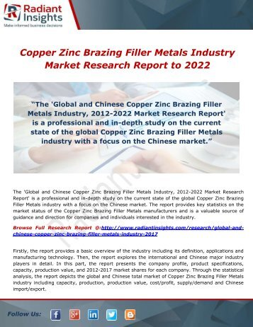 Copper Zinc Brazing Filler Metals Industry Market Research Report to 2022: Radiant Insights,inc