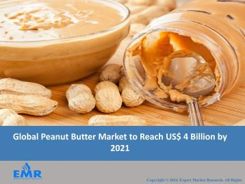 Peanut Butter Market Size, Share, Price, Trends, Industry Analysis and Outlook 2017-2022