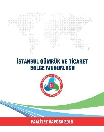 İstanbul Gümrük ve Ticaret Bölge Müdürlüğü 2016 Yılı Faaliyet Raporu