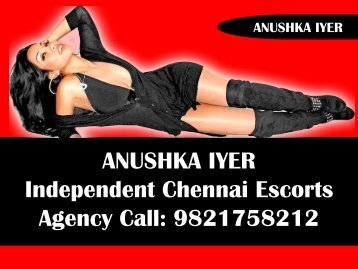 Anushka Iyer - Independent Chennai Escorts