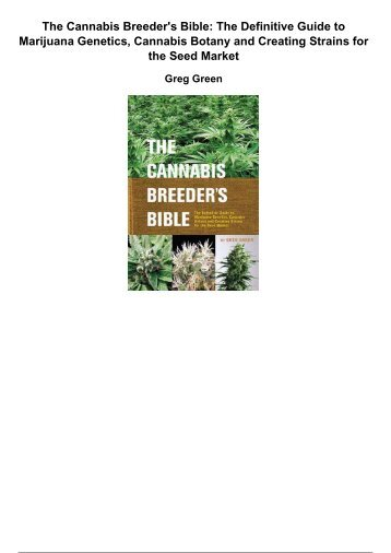 the cannabis breeders bible the definitive guide to marijuana genetics cannabis botany and creating strains for the seed market
