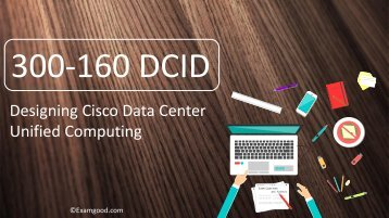 ExamGood 300-160 DCID Cisco CCNP Data Center Exam Dumps Questions