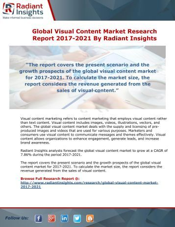 Global Visual Content Market Research Report 2017-2021 By Radiant Insights