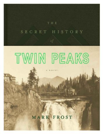 The Secret History of Twin Peak - Mark Frost