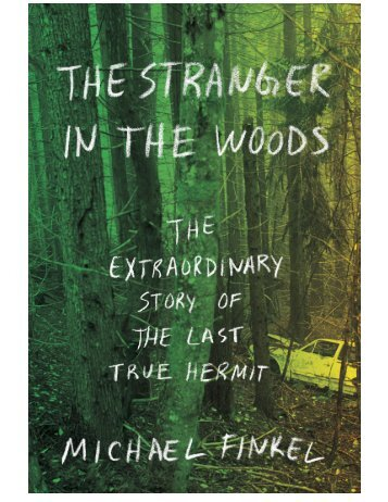 The Stranger in the Woods_ The - Michael Finkel