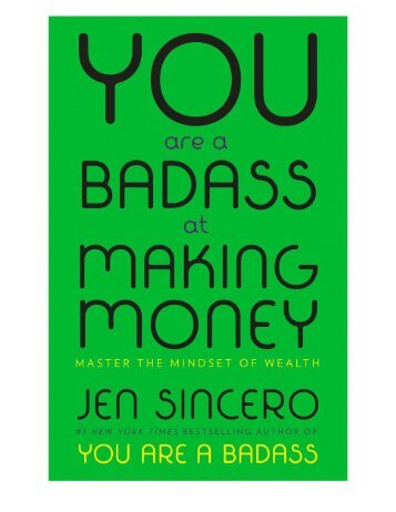 You Are a Badass at Making Mone - Jen Sincero