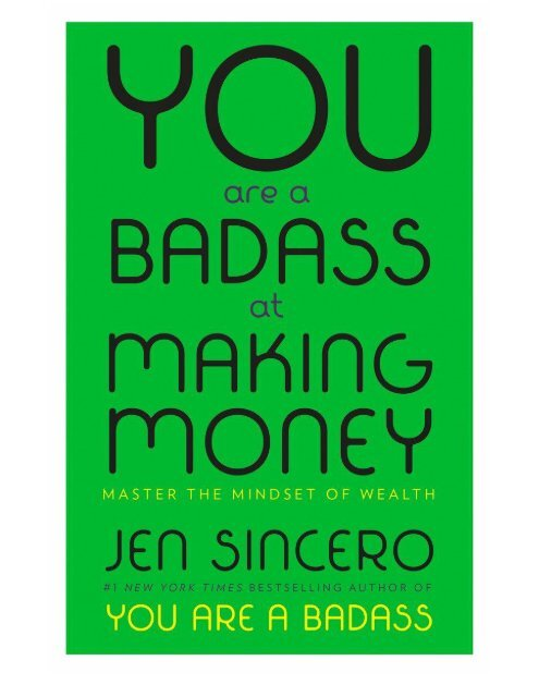 You Are A Badass At Making Mone Jen Sincero