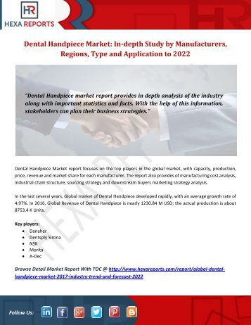 Dental Handpiece Market In-depth Study by Manufacturers, Regions, Type and Application to 2022
