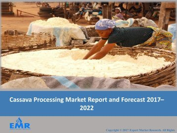 Cassava Processing Industry Report and Outlook 2017-2022