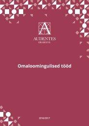 Audentese Erakool - Omaloomingulised tööd