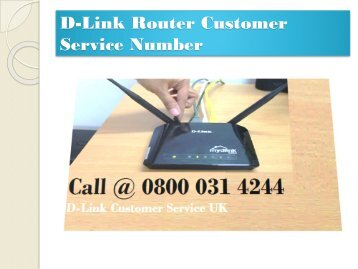 Call 0800 031 4244 D-Link Customer Care UK