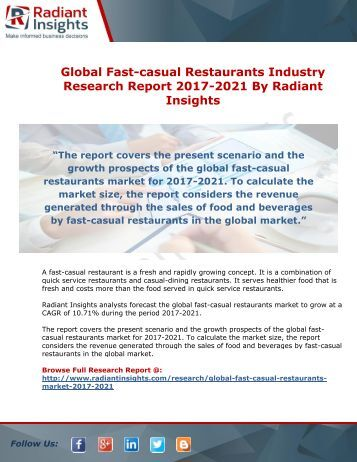 Global Fast-casual Restaurants Industry Research Report 2017-2021 By Radiant Insights