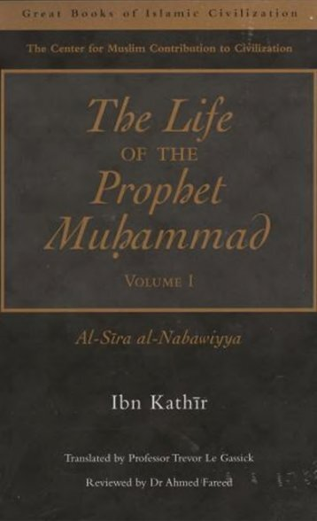 The life of the Prophet Muhammad - Ibn Kathir - volume 1 of 4