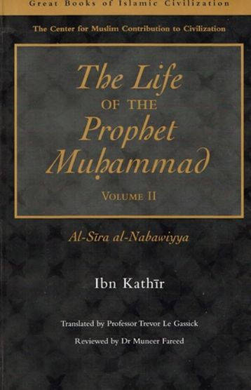 The life of the Prophet Muhammad - Ibn Kathir - volume 2 of 4