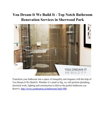 You Dream It We Build It - Top Notch Bathroom Renovation Services in Sherwood Park