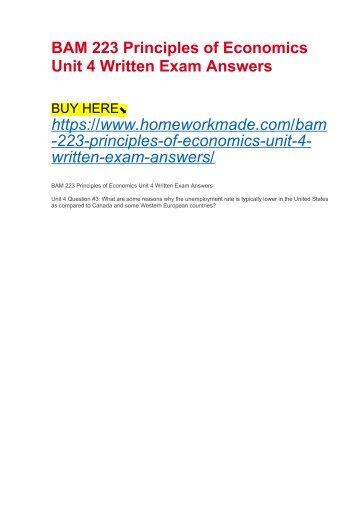 BAM 223 Principles of Economics Unit 4 Written Exam Answers