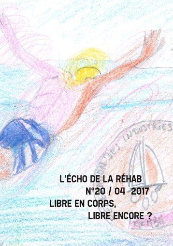 Echo de la Réhab - N°20 - Libre en corps, libre encore ? - Avril 2017
