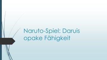 Naruto-Spiel Daruis opake Fähigkeit