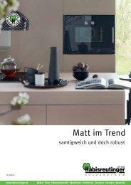 Matt im Trend - samtigweich und doch robust