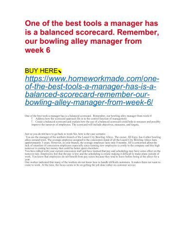 One of the best tools a manager has is a balanced scorecard. Remember, our bowling alley manager from week 6