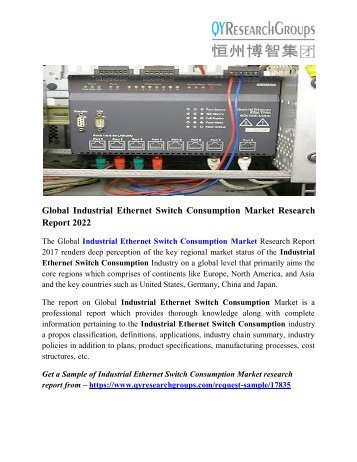 Industrial Ethernet Switch Consumption Market Analysis, Market Size, Regional Outlook, Competitive Strategies And Forecasts, 2022