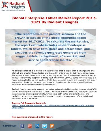 Global Enterprise Tablet Market Report 2017-2021 By Global Enterprise Tablet Market Report 2017-2021