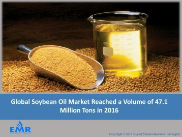 Soybean Oil Market Report, Trends and Forecasts 2017 To 2022