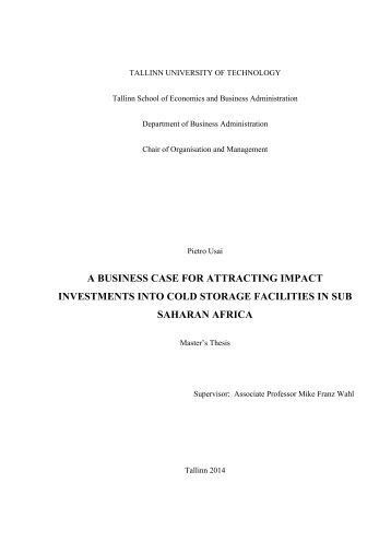 A BUSINESS CASE FOR ATTRACTING IMPACT INVESTMENTS INTO COLD STORAGE FACILITIES IN SUB SAHARAN AFRICA