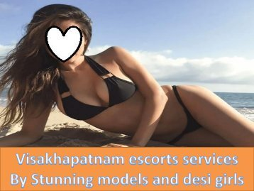 Visakhapatanam escorts services by stunning models and desi girls