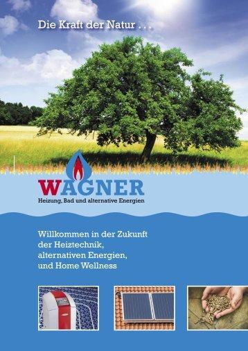 Die Kraft der Natur . . . - Wagner Bitburg