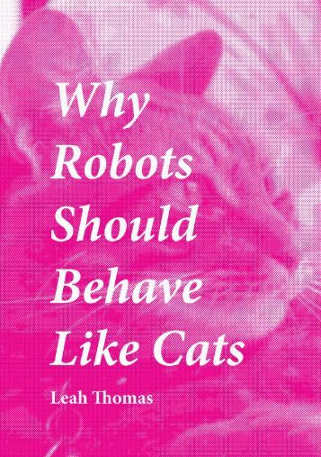 Why Robots Should Behave Like Cats