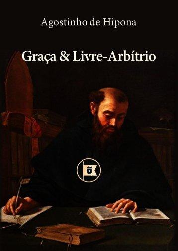 Graça & Livre-Arbítio - Agostinho de Hipona