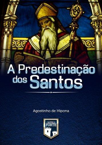 A Predestinação dos Santos - Agostinho de Hipona
