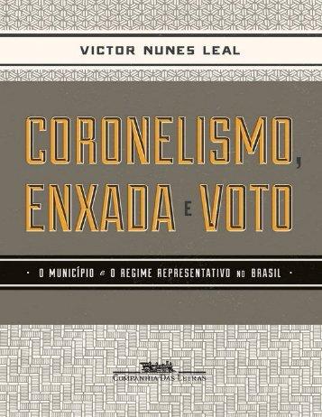 LEAL, Victor Nunes. Coronelismo Enxada e Voto