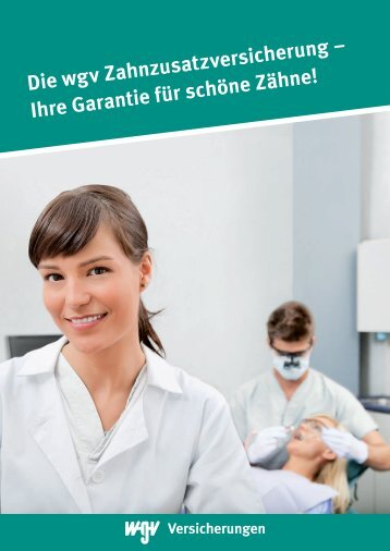 Die wgv Zahnzusatzversicherung - wgv Versicherungen
