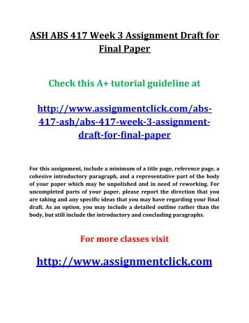 ASH ABS 417 Week 3 Assignment Draft for Final Paper