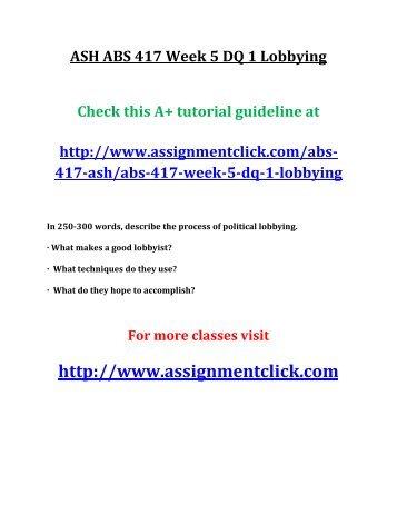 ASH ABS 417 Week 5 DQ 1 Lobbying