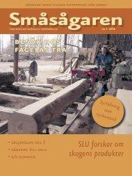 Klicka här för att läsa Småsågaren 3/2008 - Småsågarnas Riksförbund