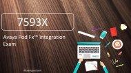 ExamGood 7593X Avaya Pod Fx Integration Real Exam Questions