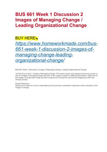 BUS 661 Week 1 Discussion 2 Images of Managing Change : Leading Organizational Change